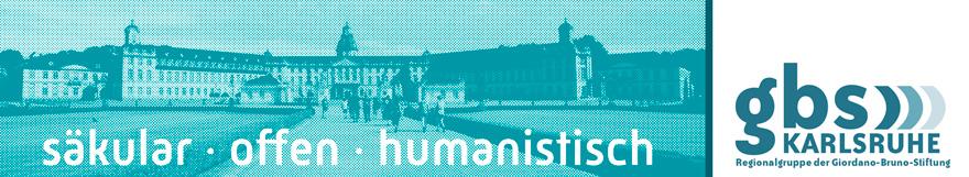 gbs Karlsruhe | Regionalgruppe der Giordano-Bruno-Stiftung